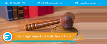 Basic legal aspects of Start-ups in India- Every entrepreneur should know