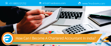 How To Become A Chartered Accountant in India?