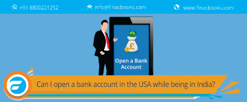 Can I Open a Bank Account in the USA While Being in India?