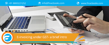 E-invoicing under GST- a brief intro