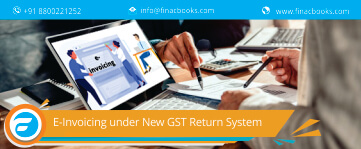 E-Invoicing under New GST Return System