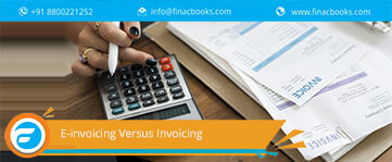 E-Invoicing Versus Invoicing