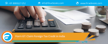 Form 67: Claim Foreign Tax Credit in India