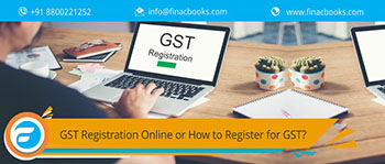 GST Registration Online or How to Register for GST?
