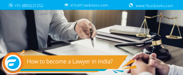 How to become a Lawyer in India?