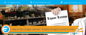 How to Get a Liquor License in India? Step-wise Process