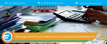 How To Get Clients For Your Newly Started Accounting And Bookkeeping Firm?