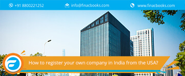 How to register your own company in India from USA?