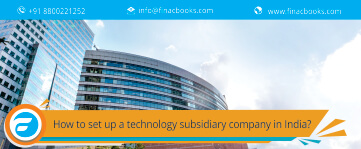 How to Set up a Technology Subsidiary Company in India?