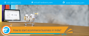 A Complete Guide To Start Online Ecommerce Business In India