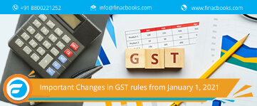Important Changes in GST rules from January 1, 2021
