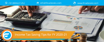 Income Tax Saving Tips for FY 2020-21