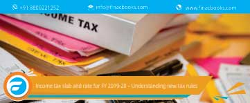 Understanding New Income Tax Slab and Rate for FY 2019-20