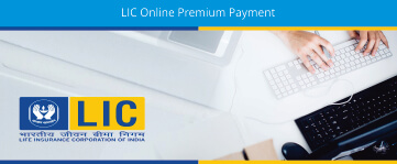 LIC Online Premium Payment Options & Process