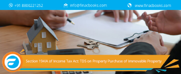 Section 194IA of Income Tax Act: TDS on Property Purchase of Immovable Property