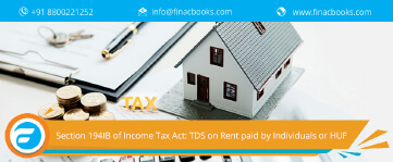 Section 194IB of Income Tax Act: TDS on Rent paid by Individuals or HUF