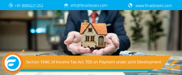 Section 194IC of Income Tax Act: TDS on Payment under Joint Development