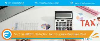 Section 80CCC: Deduction for Insurance Premium Paid