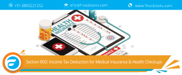 Section 80D: Income Tax Deduction for Medical Insurance & Health Checkups