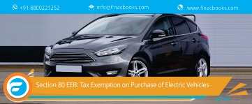 Section 80 EEB: Tax Exemption on Purchase of Electric Vehicles