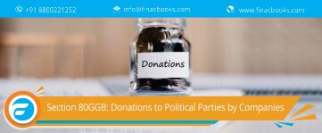 Section 80GGB: Donations to Political Parties by Companies