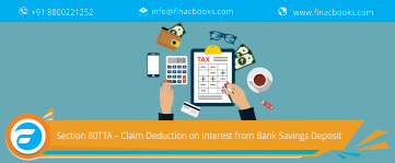 Section 80TTA: Income Tax Deduction on Interest on Bank Savings Deposit