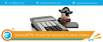 Section 80TTB - Income Tax Deduction for Senior Citizens