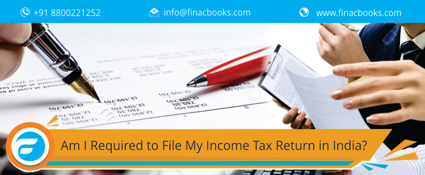 Am I Required to File My Income Tax Return in India?