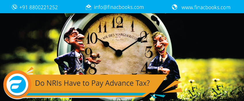 Do NRIs Have to Pay Advance Tax?