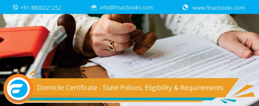 Domicile Certificate - State Polices, Eligibility & Requirements