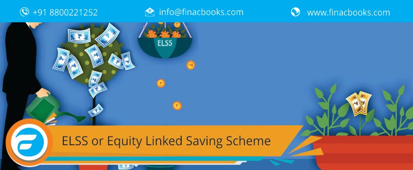 ELSS or Equity Linked Saving Scheme