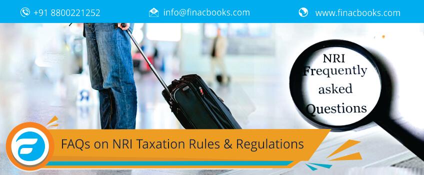 FAQs on NRI Taxation Rules & Regulations