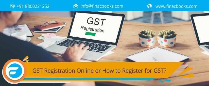 GST Registration Online or How to Register for GST