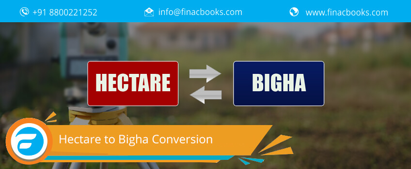 Hectare to Bigha Conversion for Land Measurement