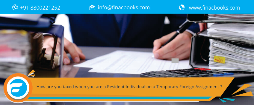 How are you taxed when you are a Resident Individual on a Temporary Foreign Assignment?