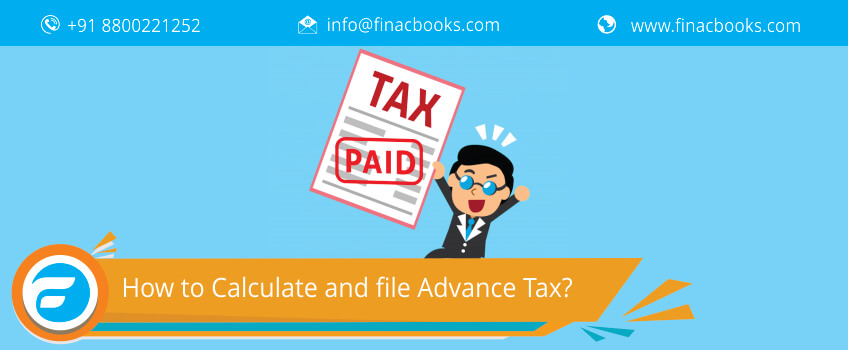 How to Calculate and file Advance Tax?