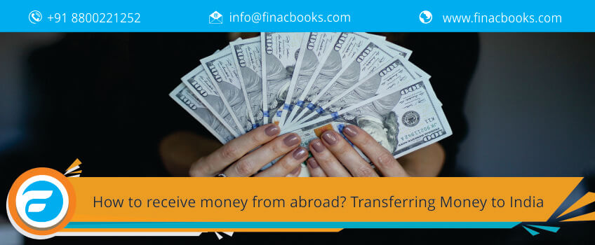 How to receive money from abroad? Transferring Money to India