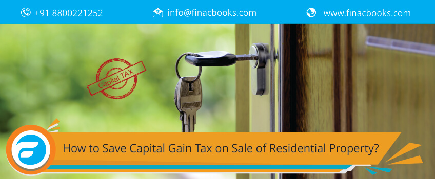 How to Save Capital Gain Tax on Sale of Residential Property?