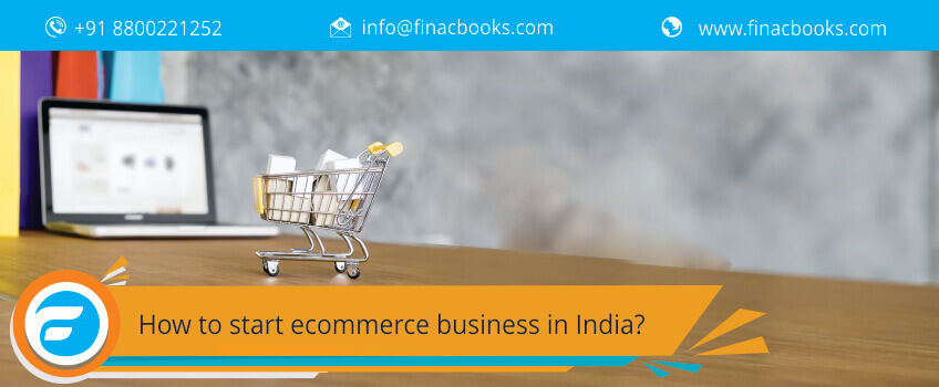 How to start ecommerce business in India?