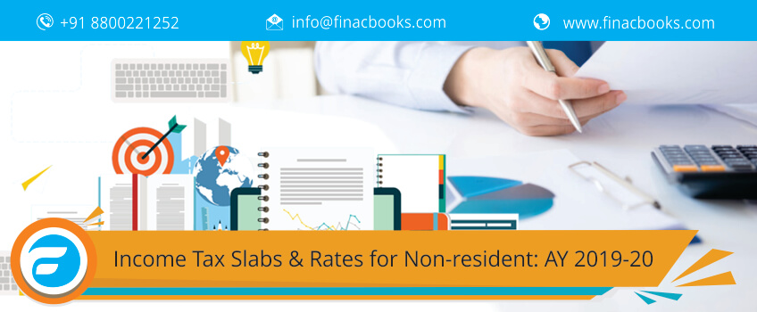 Income Tax Slabs & Rates for Non-resident: AY 2019-20