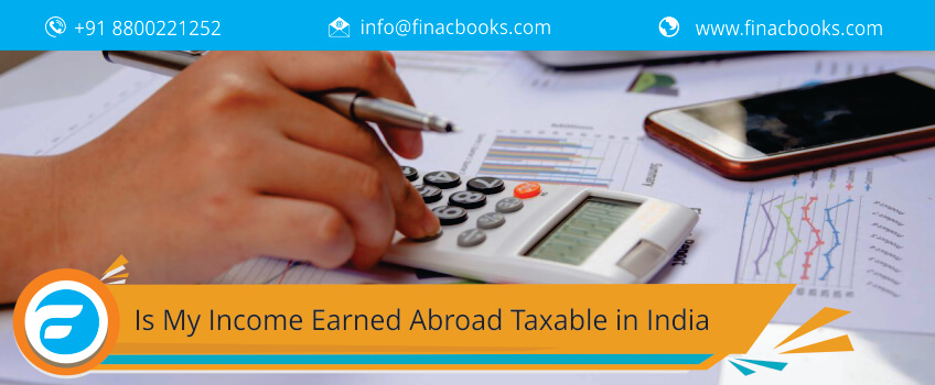 Is My Income Earned Abroad Taxable in India?