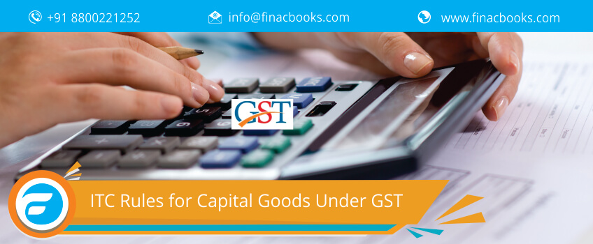 ITC Rules for Capital Goods Under GST