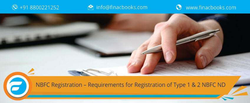 NBFC Registration – Requirements for Registration of Type 1 & 2 NBFC ND