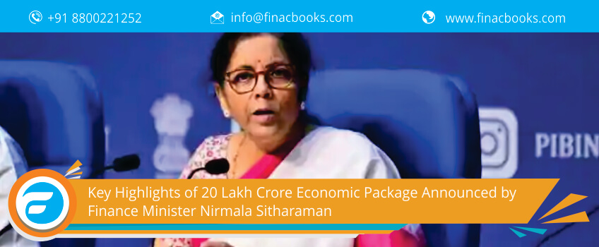 Key Highlights of 20 Lakh Crore Economic Package Announced by Finance Minister Nirmala Sitharaman