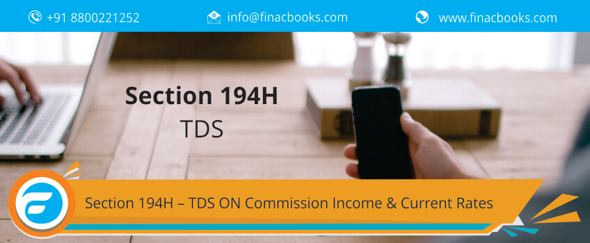 Section 194H – TDS ON Commission Income & Current Rates