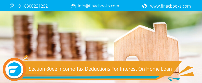 Section 80ee Income Tax Deductions For Interest On Home Loan