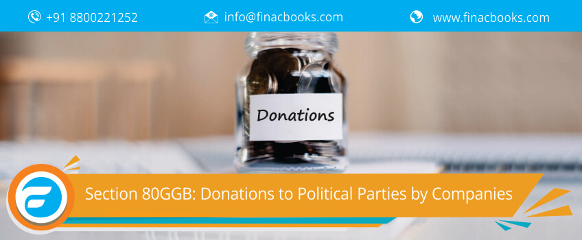 Section 80GGB: Donation to Political Parties by Companies