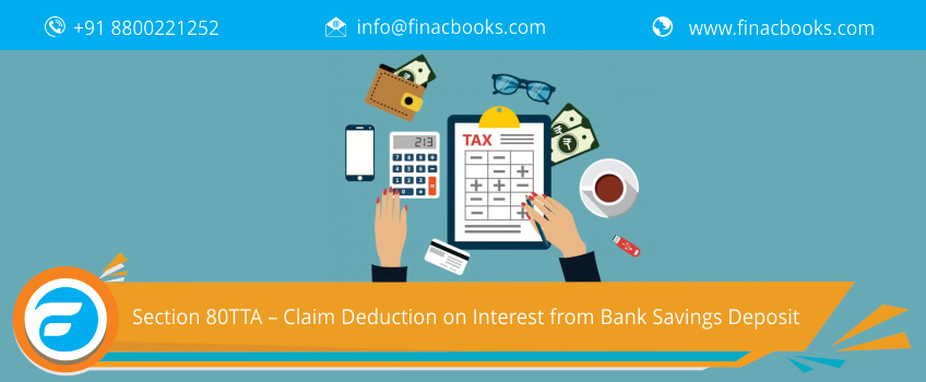 Section 80TTA – Claim Deduction on Interest from Bank Savings Deposit