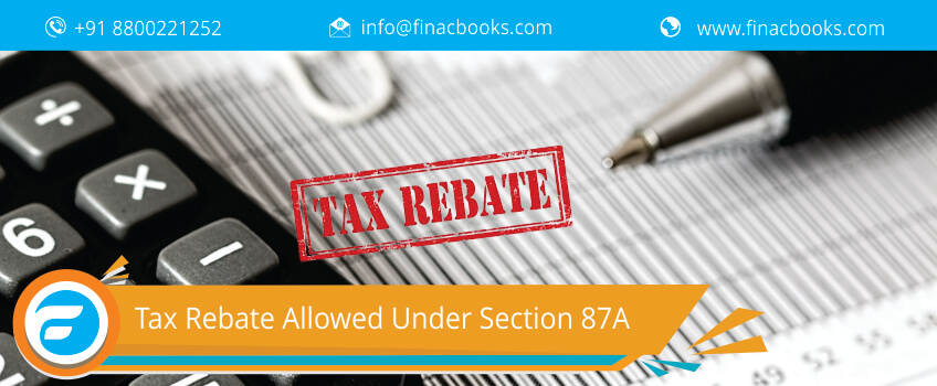 Tax Rebate Allowed Under Section 87A & Eligibility Criteria