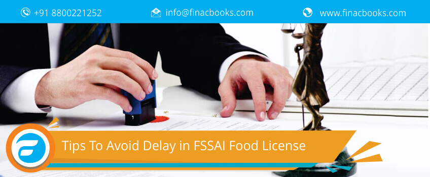 Tips To Avoid Delay in FSSAI Food License